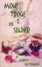Mixie, Trixie and the Soldier
