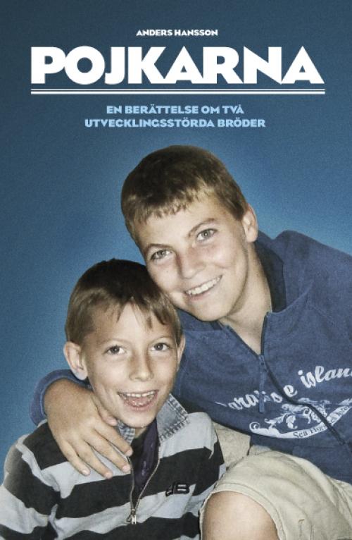 Pojkarna : en berättelse om två utvecklingsstörda bröder av Anders Hansson
