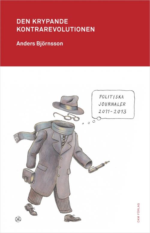 Den krypande kontrarevolutionen av Anders Björnsson